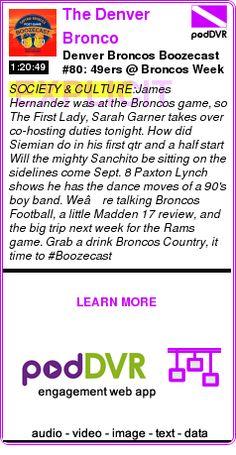 #SOCIETY #PODCAST  The Denver Bronco Boozecast    Denver Broncos Boozecast #80: 49ers @ Broncos Week 2 Preseason    LISTEN...  http://podDVR.COM/?c=70e44f1f-8300-ba71-a1e9-e3a77e4c832b