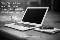 Glaube an dich und deine Ideen!!!  www.mamanehmer.de  #Mamanehmer #Mompreneur #Mumpreneur