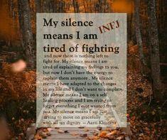 Infj - my silence Intj And Infj, Infj Type, Infj Mbti, Esfj, Infj Personality, Myers Briggs Personality Types, Mantra, My Silence, Get To Know Me