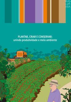 """Para baixar! Com base em situações reais encontradas no Estado do Mato Grosso, o livro """"Plantar, Criar e Conservar: unindo produtividade e meio ambiente"""", relata que associar a diversificação das atividades agropecuárias com a intensificação da produção, a valorização dos serviços ambientais, o respeito aos limites dos recursos naturais e a geração de renda não são incompatíveis.  http://isa.to/16gAEC1"""