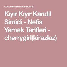 Kıyır Kıyır Kandil Simidi - Nefis Yemek Tarifleri - cherrygirl(kirazkız)