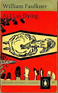'As I lay dying' - William Faulkner    Cover illustration by Andre Francois  Published in Penguin 1963  Penguin Modern Classics 1940