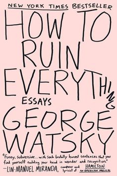 "Hand drawn black lettering on pink book cover of ""How to Ruin Everything: Essays,"" by George Watsky. Lin Manuel, Book Cover Design, Book Design, Resume Writing Examples, Best Beach Reads, Books To Read, My Books, Plakat Design, Editorial Design"