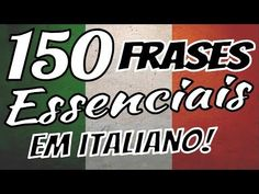 Italiano para iniciantes - 🇮🇹 🇮🇹  🇧🇷 🇧🇷 - 150 frases essencias em italiano ✔ - YouTube