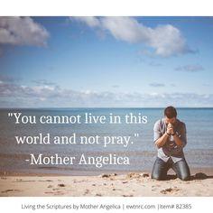 Mother Angelica, Roman Catholic, Scriptures, Jesus Christ, Pray, God, Sayings, Beach, Water