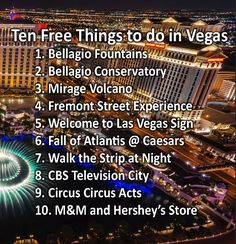 List of 10 free things to do in Las Vegas including Bellagio fountain and conservatory, Mirage volcano, Fremont Street, visiting the 'Welcome to Las Vegas' sign and other free things to do.: