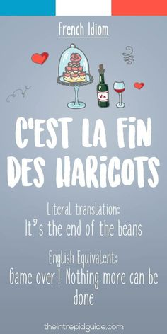 French idiom C'est la fin des haricots<<< i literally translated it in french class and sounded so confused that the teacher wouldn't stop laughing... #frenchlanguage #frenchlanguagelearning