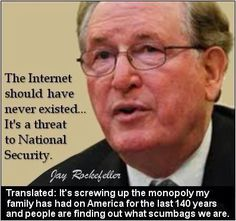 Jay Rockefeller.    Evil man. ..Keep spreading the word about these evil people.