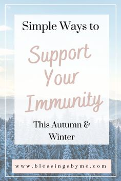 Staying healthy is so important during the cold weather months. Click to learn 6 simple ways to support your immunity during autumn and winter. #healthyliving #immunesystemboost #boostimmunesystem