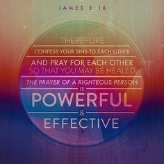 ENCOURAGING WORD via @kloveradio  VERSE OF THE DAY via @youversion  Confess your trespasses to one another and pray for one another that you may be healed. The effective fervent prayer of a righteous man avails much. James 5:16 NKJV  http://ift.tt/1H6hyQe  Facebook/smpsocialmediamarketing  Twitter @smpsocialmedia  #Bible #Quote #Inspiration #Hope #Faith #FollowMe #Follow #Tulsa #Twitter #VOTD