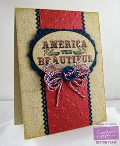 "Fabulous ""America The Beautiful"" Patriotic Pride Card...Kendra Wietstock - Kendra's Card Company:"