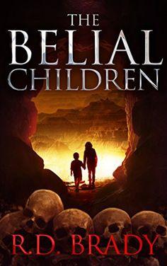 The Belial Children (The Belial Series Book 5) by R.D. Brady…