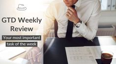 Find out how to succeed in one of the key elements in Getting Things Done, the Weekly Review.