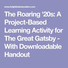 The Roaring '20s: A Project-Based Learning Activity for The Great Gatsby - With Downloadable Handout