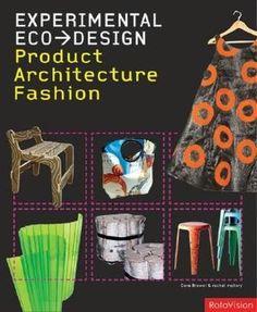 Experimental Eco Design: Architecture/ Fashion/ Product