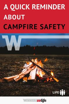 Most of our fondest camping memories are of sitting around a fire, roasting marshmallows and telling stories. But as fun as it is, fire can also be dangerous. It is important to take it seriously and make responsible decisions for the safety of your family and those around you. Here are 5 important tips for making and extinguishing a fire responsibly. #campfiresafety #campfiresafetyforkids #campfiresafetytips #winnebago #winnebagolife