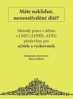 Máte neklidné, nesoustředěné dítě? Metody práce s dětmi s LMD (ADHD,ADD)... Add Adhd, School Psychology, Aspergers, Special Needs, Montessori, Praha, Preschool, Classroom, Teacher