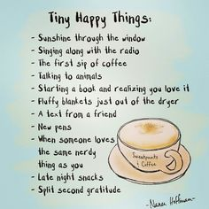 Tiny happy things Life Lessons, Happy Things, Fika, Simple Girl Quotes, Simple Things Quotes, Small Things, Quirky Quotes, Simple Reminders, Small Stuff