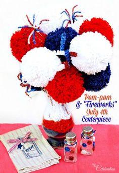 """Pom-pom & """"Fireworks"""" July 4th Centerpiece"""