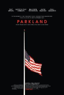 Parkland (2013)   A recounting of the chaotic events that occurred at Dallas' Parkland Hospital on the day U.S. President John F. Kennedy was assassinated.[emotional]