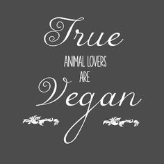 You don't love animals if you're not vegan. When you love something you don't abuse, torture and murder it. That's not love.