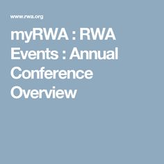 myRWA : RWA Events : Annual Conference Overview