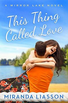 This Thing Called Love (A Mirror Lake Novel), http://www.amazon.com/dp/B00QBOD59W/ref=cm_sw_r_pi_awdm_IuXqvb00CADTB