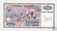 http://www.ebay.com/itm/MACEDONIA-10-000-Denari-1992-UNC-P8s-SPECIMEN-WORLD-WIDE-MOST-RAREST-SPECIMEN-/390110963122?pt=Paper_Money=item5ad46ce5b2
