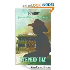 Click pin to get Cowboy For A Rainy Afternoon by Stephen Bly. Contemporary adventure novel. It's 1954 Albuquerque. Six old cowboys. A 10-year-old boy. A '49 Plymouth with open trunk. And a lady in distress. The fixings for stretchers & hilarious adventures and maybe a touch of romance. e-Book - Kindle Store - Download now. $4.99