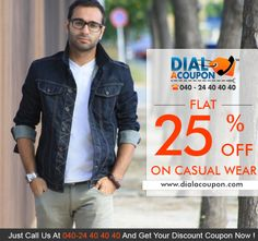 This Summer Get Cool Collection Of Casual Wear. Call Dial A Coupon Now And Get Flat 25% Off On Casual Wear. For More Discount Deals Please Visit: www.DialACoupon.com