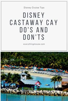 Disney Cruise castaway cay Tips