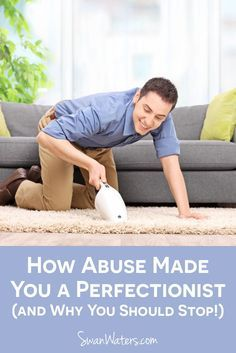 As survivors of abuse have been taught that if they can just be perfect, the abuse will stop. Of course that is just a lie, but it is a bit of mental programming that is hard to shift.