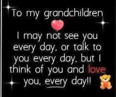To My Granddaughters I Love You quotes quote family quote family quotes grandma grandmom grandchildren grandfather Grandson Quotes, Grandkids Quotes, Quotes About Grandchildren, Nana Quotes, I Love You Quotes, Daughter Quotes, Love Yourself Quotes, Twin Quotes, Heart Quotes