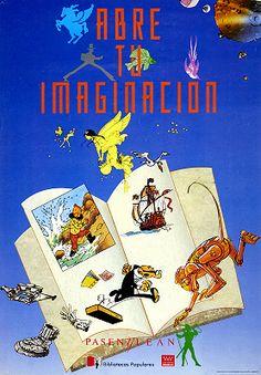 Abre tu imaginación: pasen y lean/ [cartel promovido por las] Bibliotecas Populares y la Comunidad de Madrid (1989)