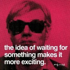 Andy Warhol Idea of Waiting Quote Celebrity Art Icon Poster Print 12x12