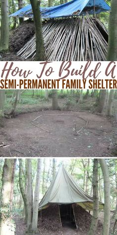 How To Build A Semi-Permanent Family Shelter — Shelter is one of the most important things you need to know how to make in an emergency situation.