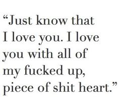 Summer This Describes My Feelings For You And My Fucked Up Piece Of Shit Heart Is Because Of What Hailey Did To Me And Has Nothing To Do With You