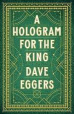 """A Hologram for the King by Dave Eggers. Sherry says, """"As a person might meander, lost in the desert, without food and water, so does Alan wander, make wrong turns and fall on his face. He's a survivor, though, and despite his recent track record, a very good salesman. He needs a chance. He needs the King to come."""""""