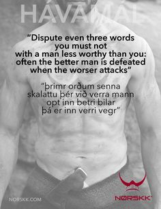 """""""Dispute even three words you must not with a man less worthy than you; often the better man is defeated when the worser attacks"""""""