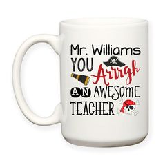 Funny Pirate, Talk Like A Pirate, Awesome Teacher, Best Teacher, Teacher's Name, Monogram For Teacher, School Gift, Number One, #1 Teacher, Gifts For Male Teachers, Decorative Typography, 15 oz, Coffee Mug, Cocoa Mug, Tea Mug, Coffee Cup, Dishwasher Safe / Microwave Safe. Design will be on both sides of the mug. Product available on Etsy by TeesAndSpecialties