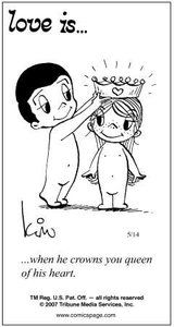 Love is... when he crowns you queen of his heart. by Kim Casali