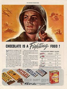 """Chocolate is a Fighting Food!"" ~ WWII era Nestles Ad, ca. 1940s."