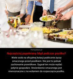 Wiele osób na oficjalnej kolacji publicznie życzy smacznego przed posiłkiem. Nie jest to jednak zachowanie prawidłowe. Sygnał ten może wydać ...