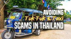Avoiding Tuk Tuk & Taxi Scams in Thailand
