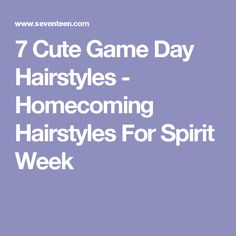 7 Cute Game Day Hairstyles - Homecoming Hairstyles For Spirit Week