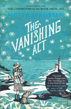 The Vanishing Act by Mette Jakobsen...lovely book...