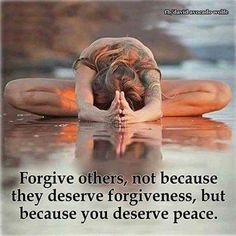 You definitely don't deserve forgiveness because you're awful, but I do deserve peace!