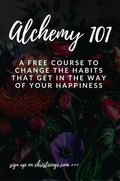 change habits \ bad habits \ happiness \ alchemy  via @christieinge