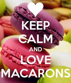 Keep calm and love macarons