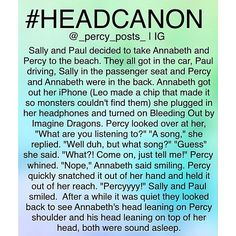 i love how annabeth always listens to the imagine dragons <----- she does?